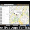 Best iPad Apps For Travelers