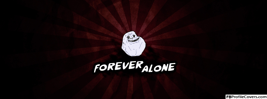 Forever Alone Facebook Timeline Cover