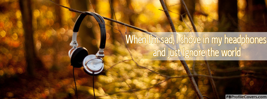 Headphones Quotes Facebook Cover Photo For Fb Timeline Profile