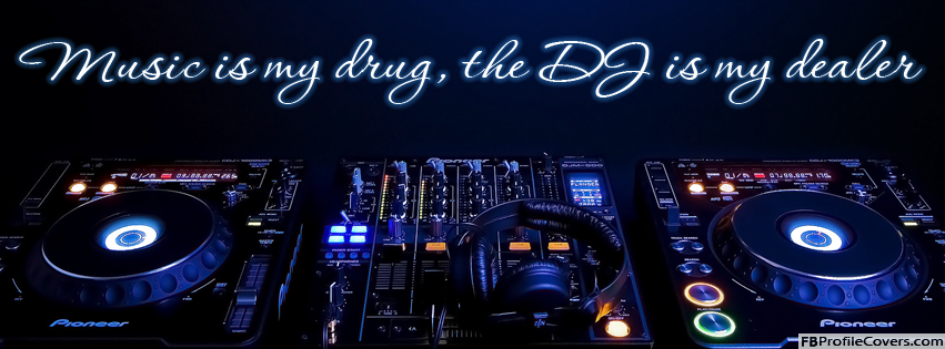 Music Is My Drug DJ Is My Dealer Facebook Timeline Cover Design