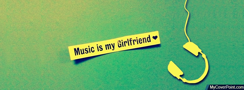 Music Is My Girlfriend Facebook Timeline Cover