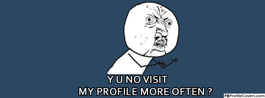 Y U No Facebook Timeline Meme Cover Photo