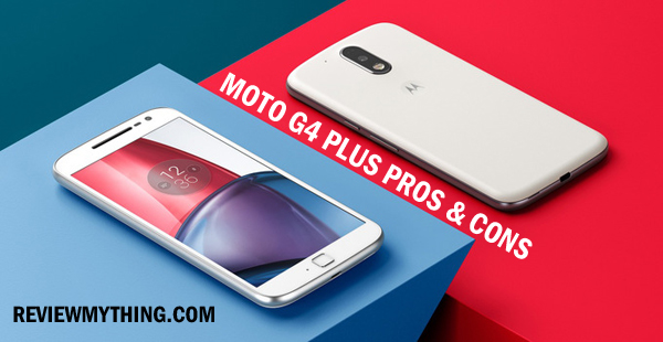 moto g4 plus pros and cons