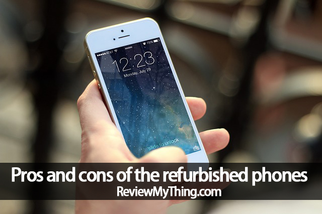 pros and cons of refurbished phones