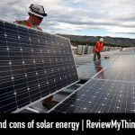 Solar Energy: Pros And Cons Review